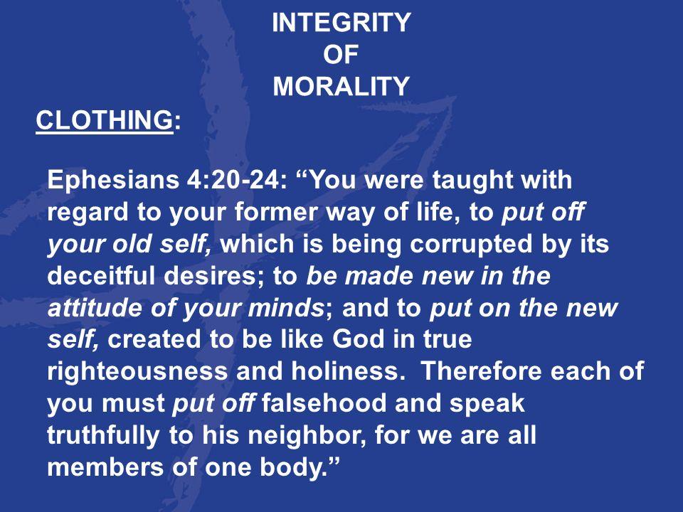 INTEGRITYOF. MORALITY. CLOTHING: