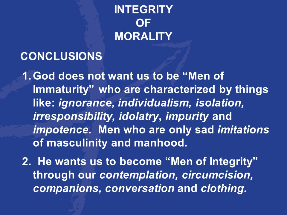 INTEGRITYOF. MORALITY. CONCLUSIONS.