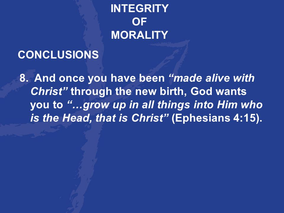 INTEGRITY OF. MORALITY. CONCLUSIONS.