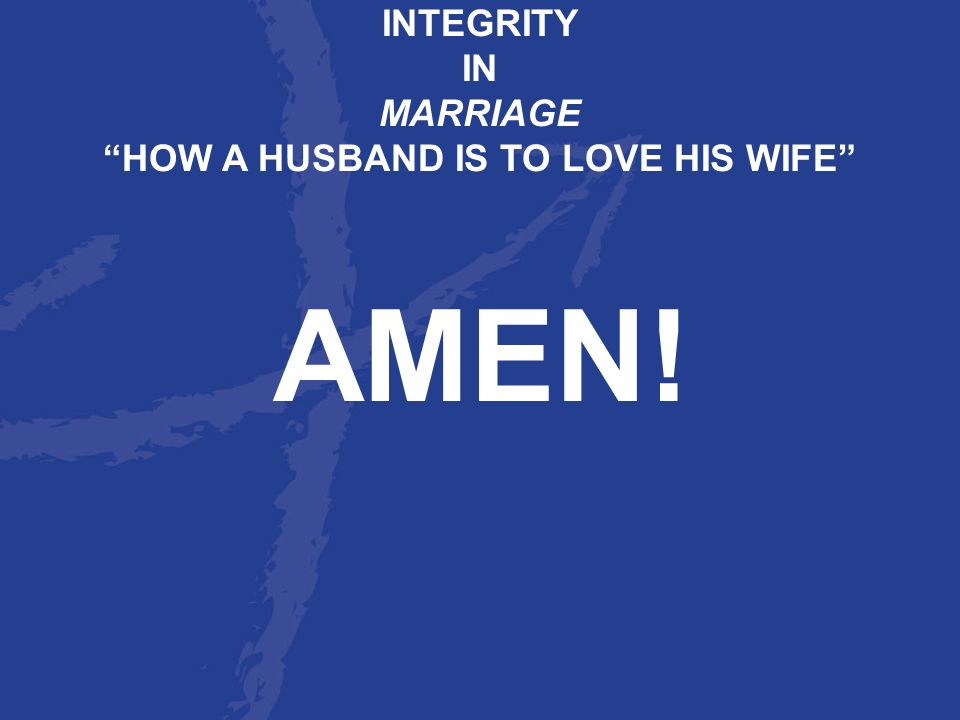 HOW A HUSBAND IS TO LOVE HIS WIFE