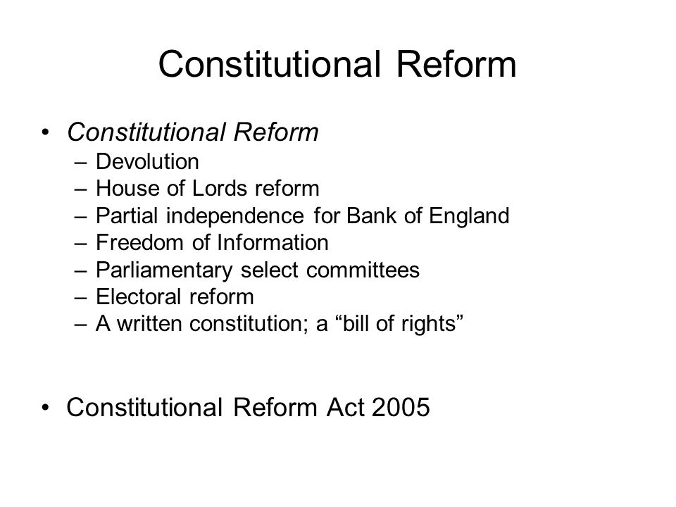 constitutional reform act essay Labour's first major reform to the uk constitution was the introduction of the human rights act (1998) this act has safeguarded rights such as the right to life and the right to a fair.
