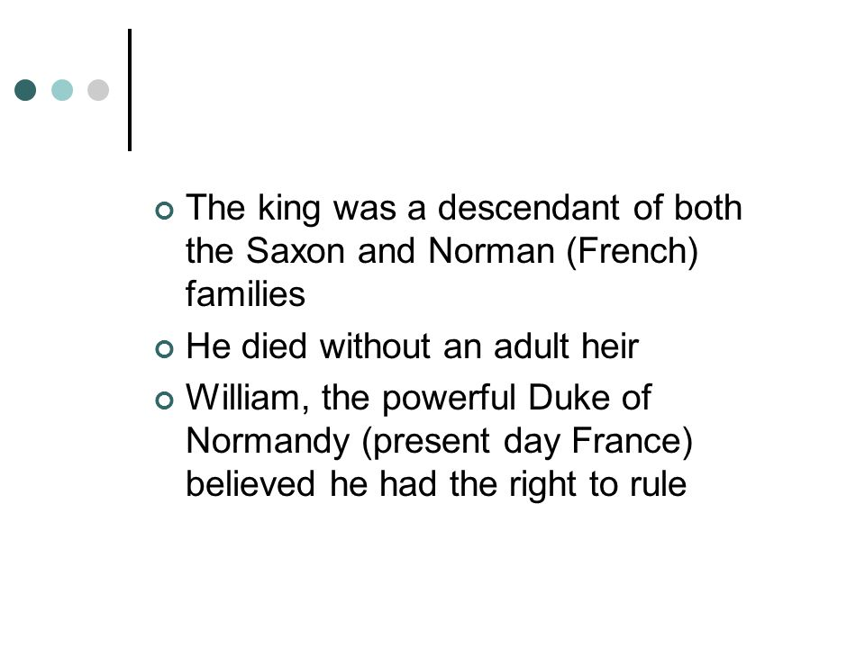 The king was a descendant of both the Saxon and Norman (French) families