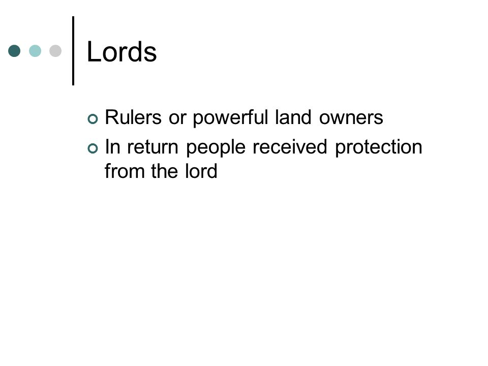 Lords Rulers or powerful land owners