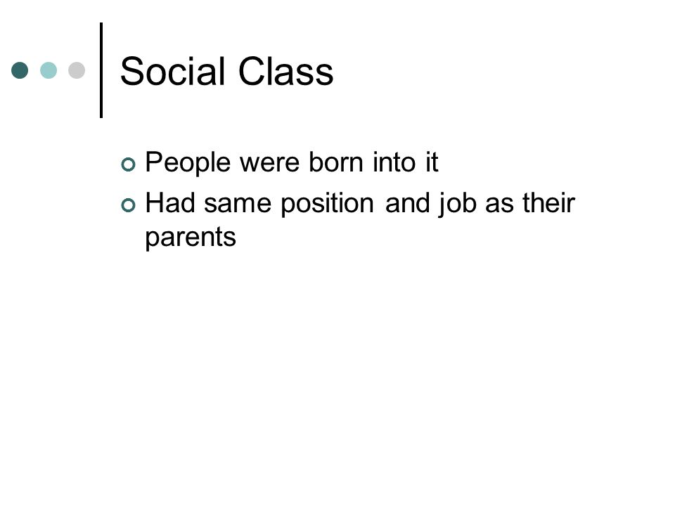 Social Class People were born into it