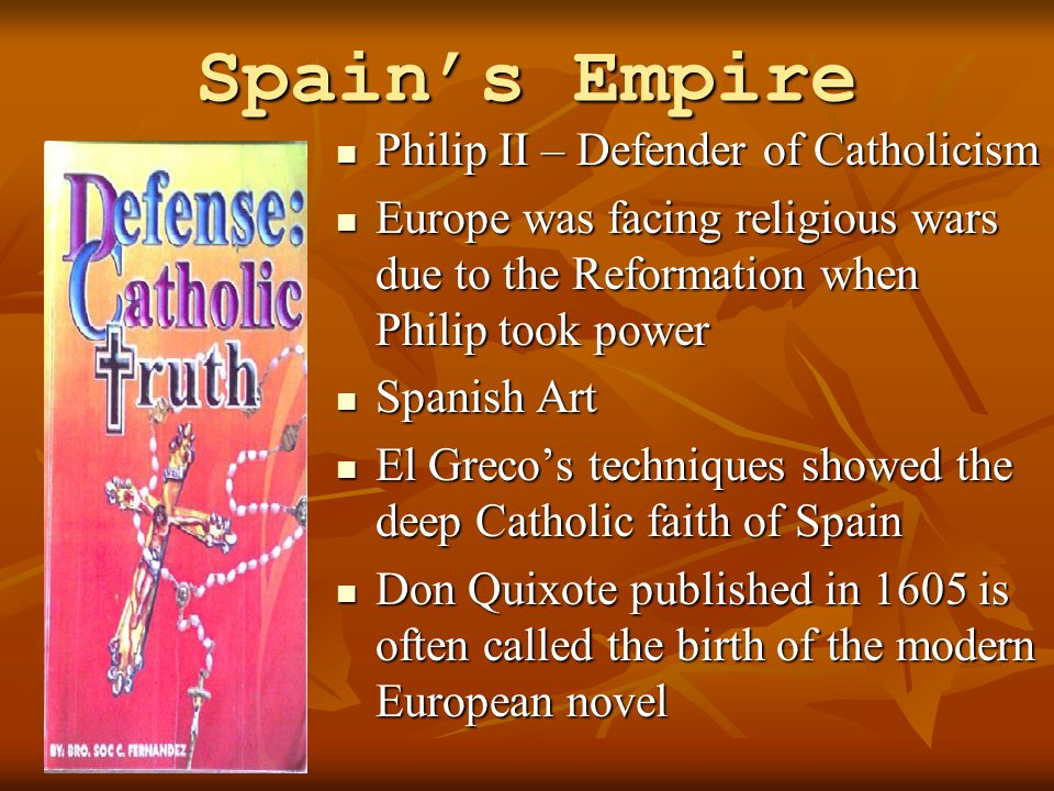 Spain's Empire Philip II – Defender of Catholicism