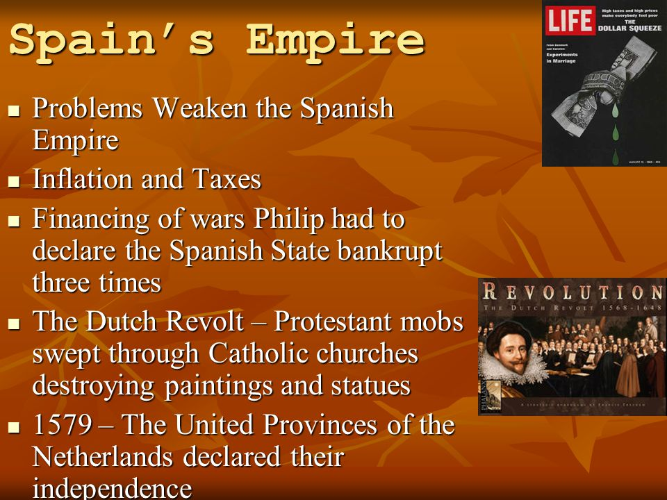 Spain's Empire Problems Weaken the Spanish Empire Inflation and Taxes