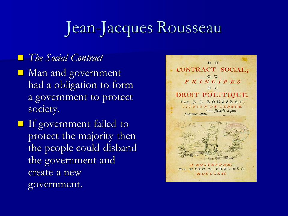 rousseau government society One of rousseau's major arguments was that the power to shape a society's laws  today, this is one of the central foundations of democratic government.