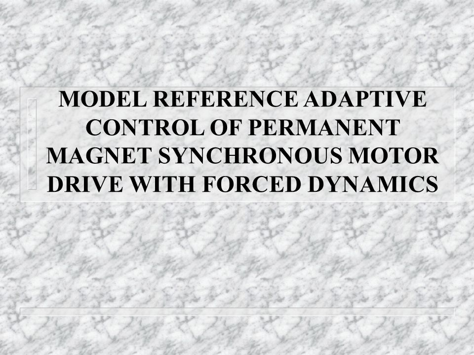 Model of permanent magnet synchronous motor ppt video for Permanent magnet synchronous motor drive