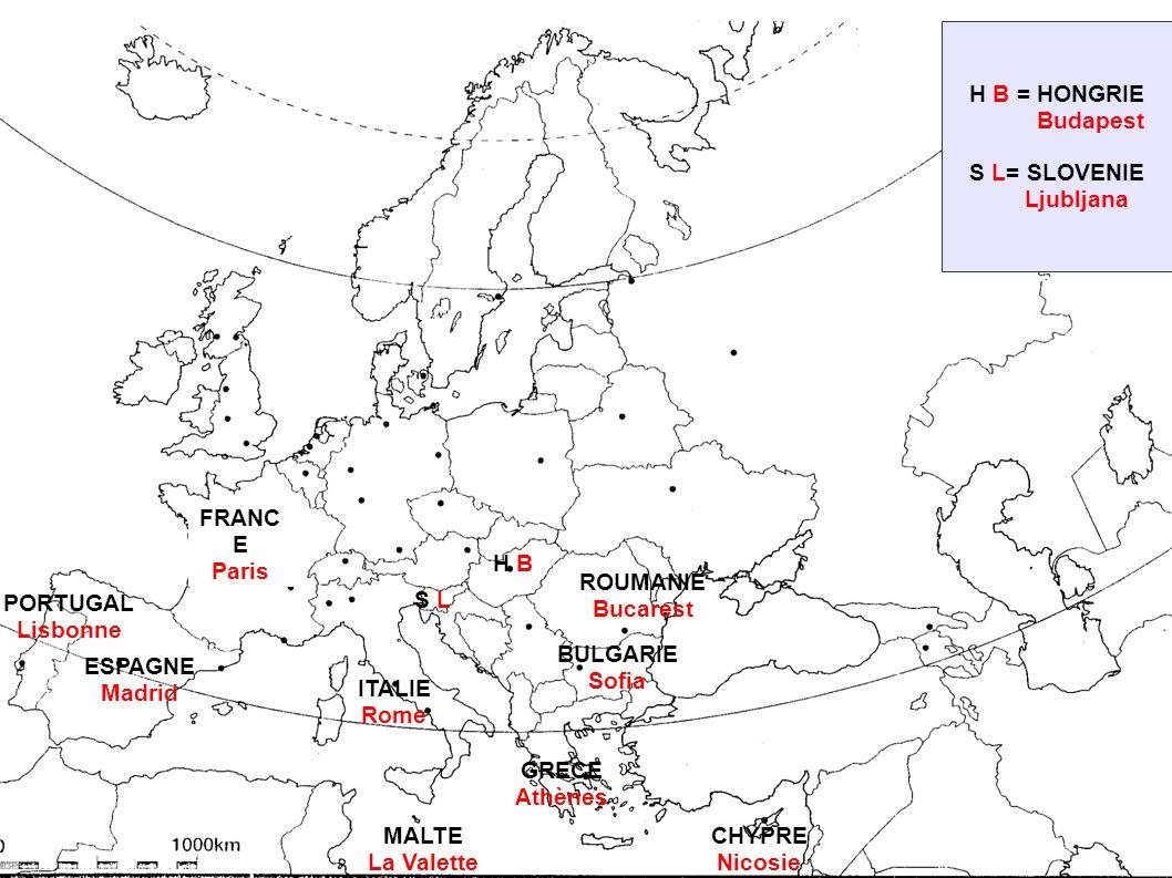 H B = HONGRIE Budapest. S L= SLOVENIE. Ljubljana. FRANCE. Paris. H B. ROUMANIE. Bucarest. PORTUGAL.