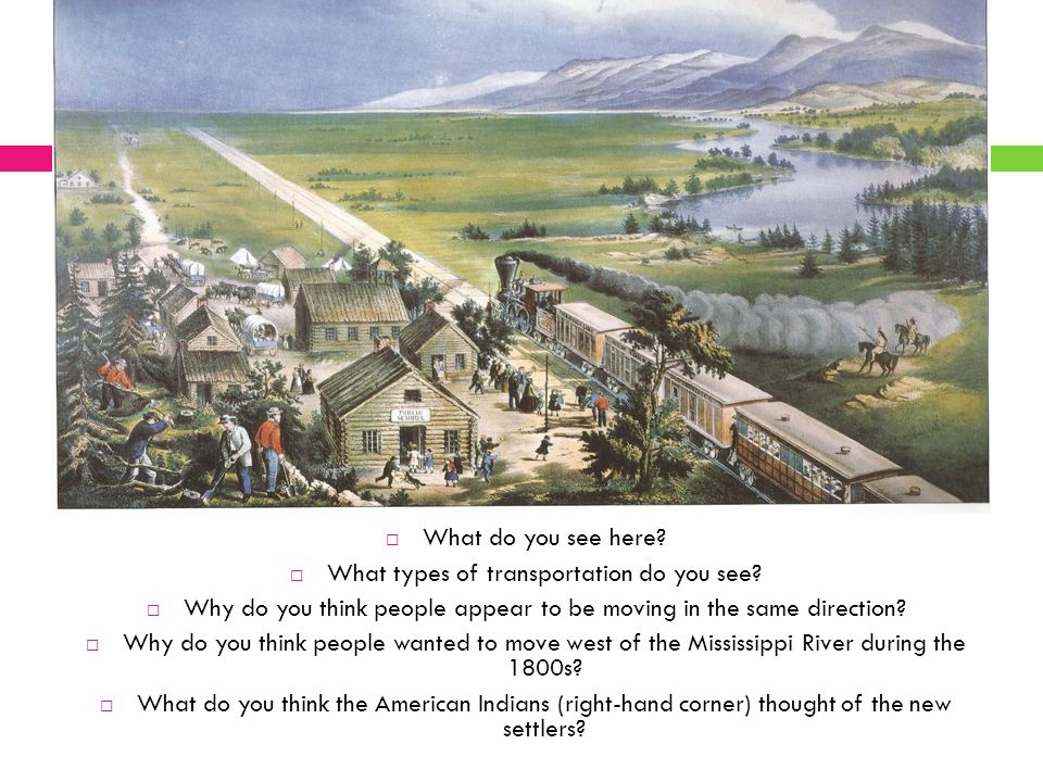 why americans began moving west The construction of cumberland road- aided the travel west transcontinental telegraph system- imporved communication to the west the production of railroads- helped with the transfer of goods and people to the west.