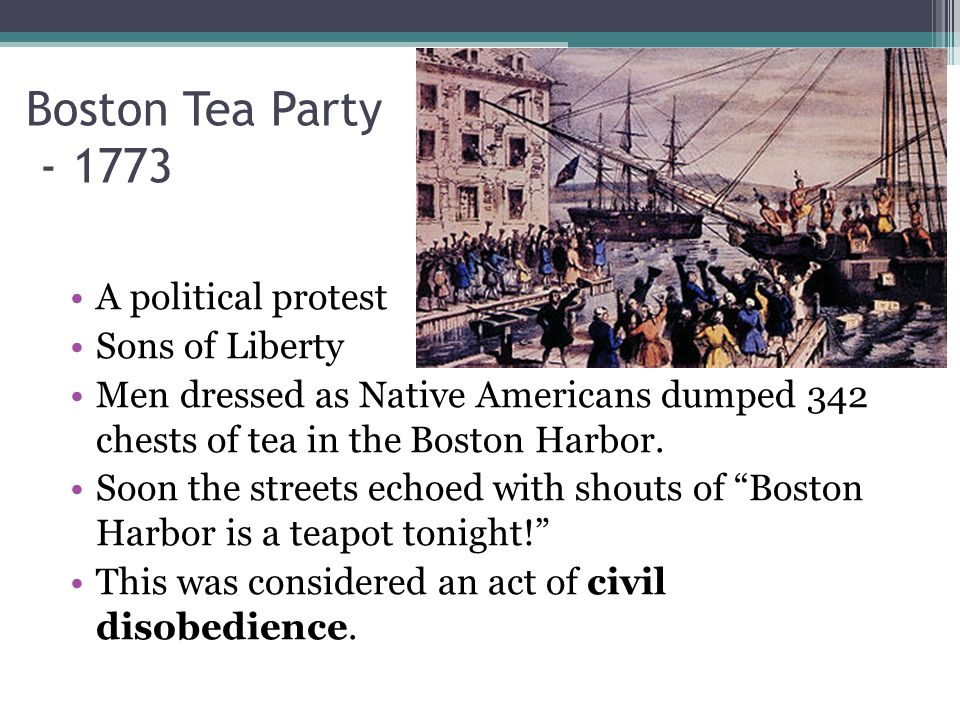 Boston Tea Party A political protest Sons of Liberty