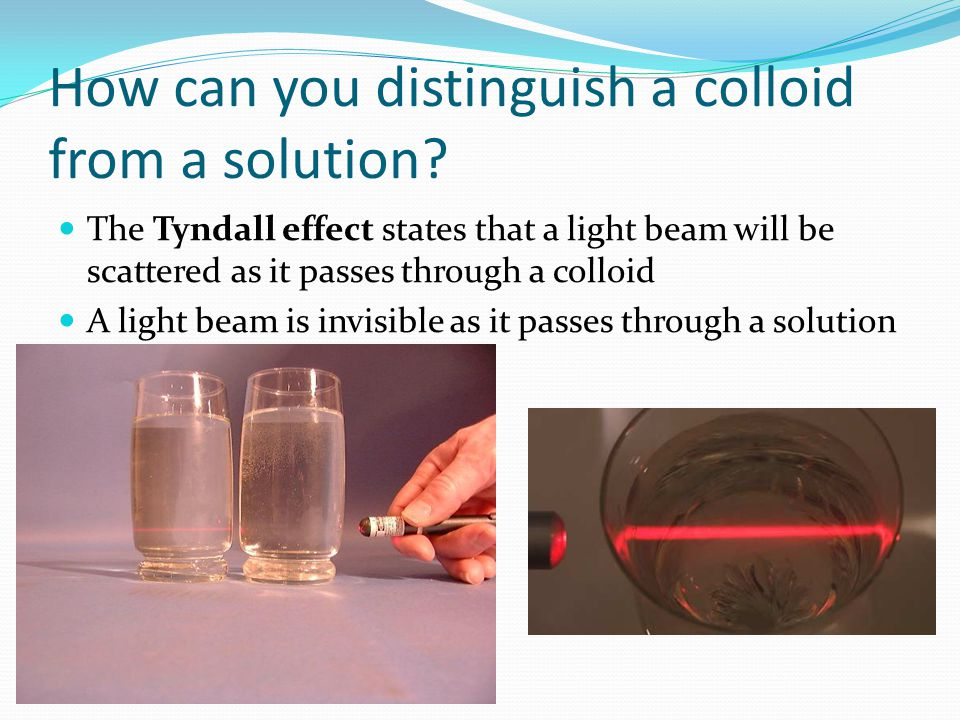 How can you distinguish a colloid from a solution
