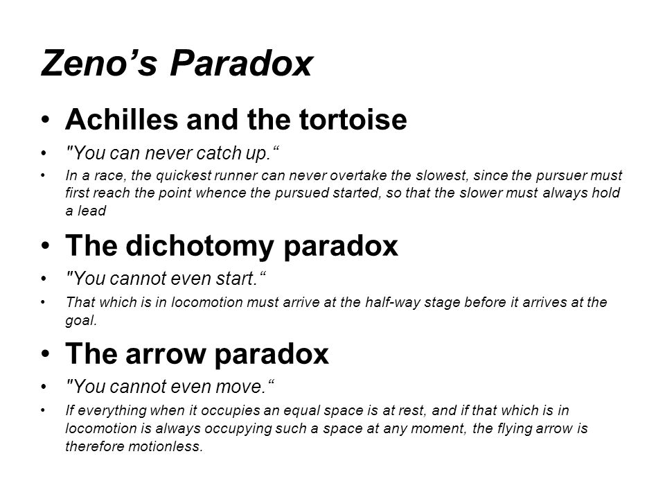 Zeno's Paradox Achilles and the tortoise The dichotomy paradox