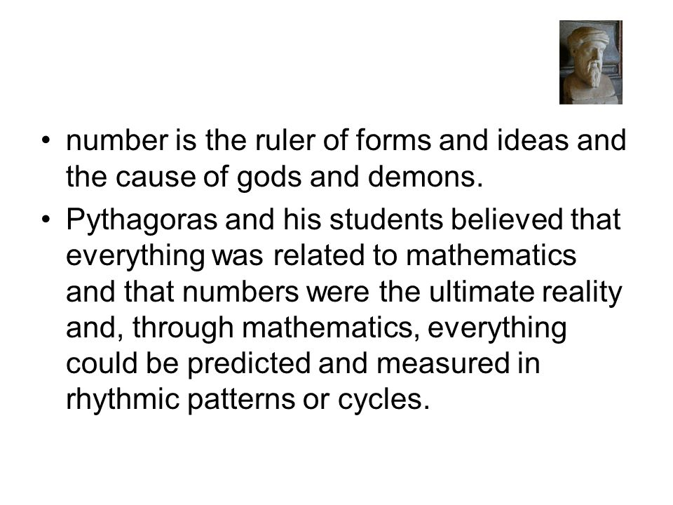 number is the ruler of forms and ideas and the cause of gods and demons.