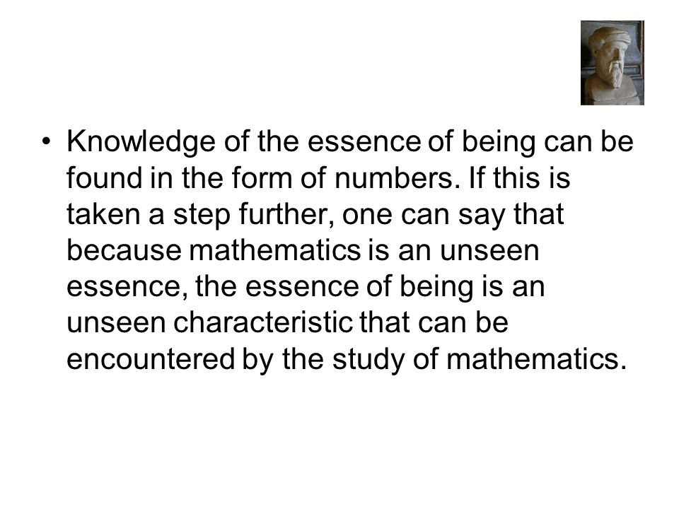 Knowledge of the essence of being can be found in the form of numbers