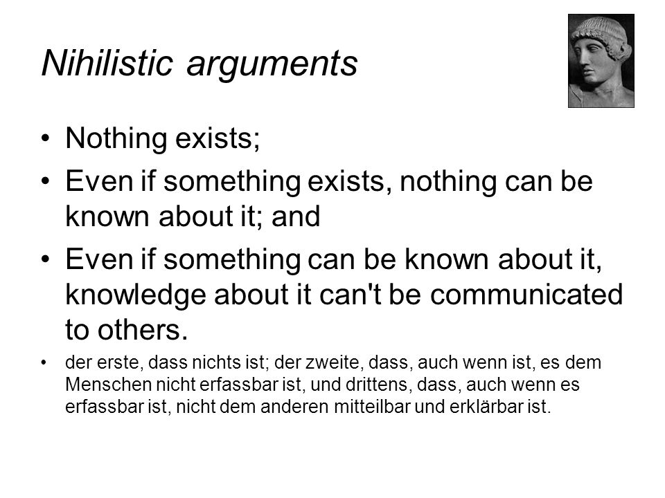 Nihilistic arguments Nothing exists;