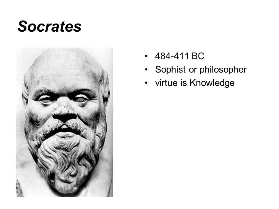 Socrates BC Sophist or philosopher virtue is Knowledge
