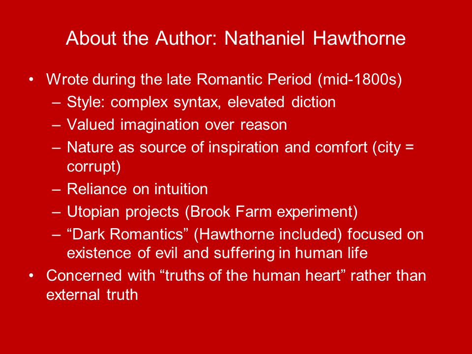 nathaniel hawthorne dark romantic The complete works of nathaniel hawthorne: novels, short stories, poetry, essays, letters and memoirs (illustrated edition): the scarlet letter with its adaptation, the house of the seven gables, the blithedale romance, tanglewood tales, birthmark.