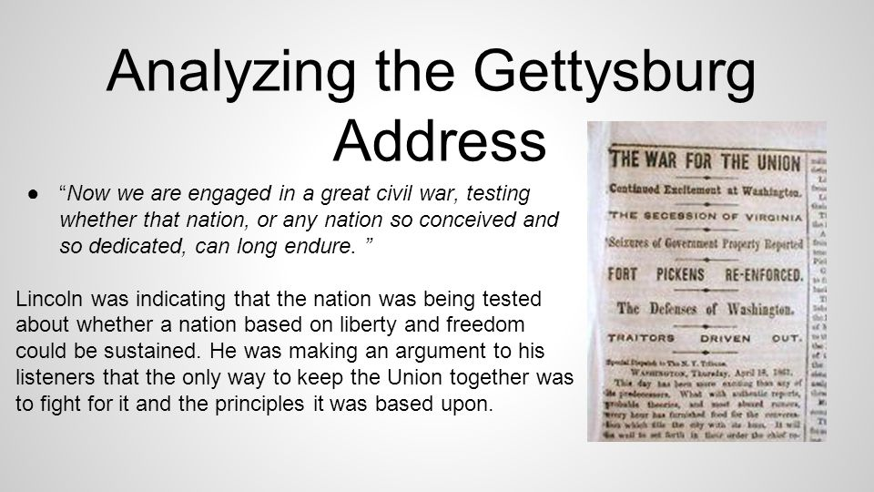 "argument for the gettysburg address This unit has been developed to guide students and instructors in a close reading of lincoln's ""gettysburg address"" on the structure of lincoln's argument."