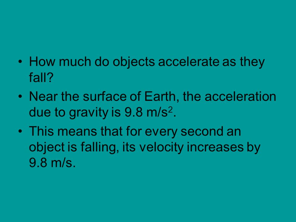 How much do objects accelerate as they fall
