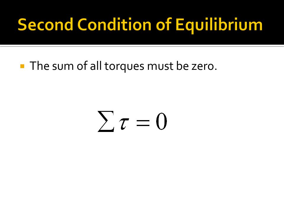 torque second condition of equilibrium essay Using the second condition and (b) distinguish some of the second condition of  equilibrium's use and significance torque is the ability of a force to change the.