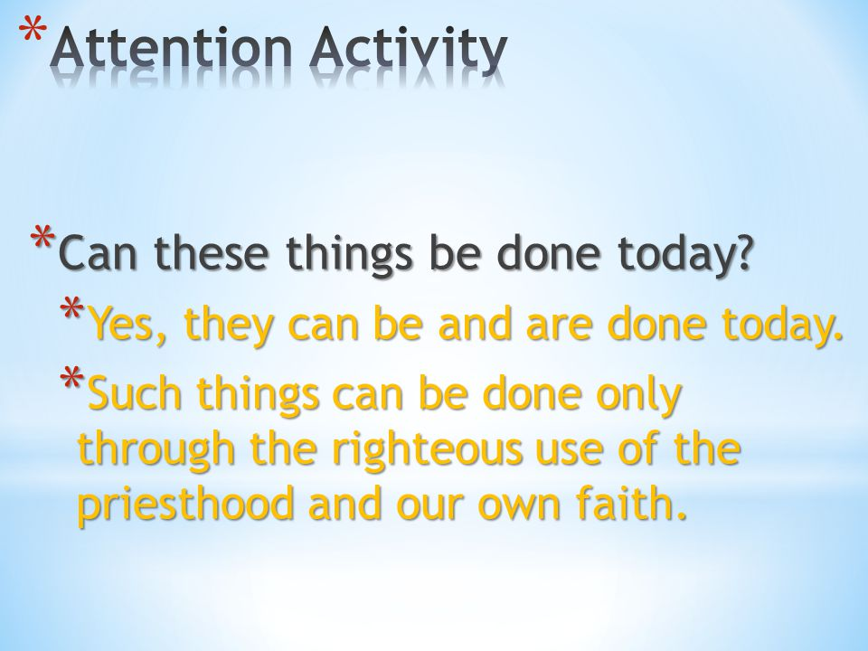 Attention Activity Can these things be done today