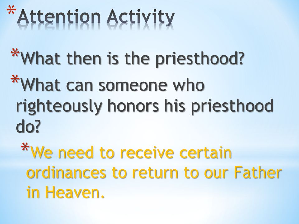 Attention Activity What then is the priesthood