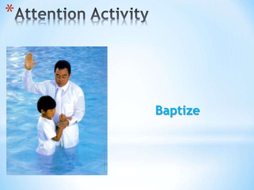 Attention Activity Baptize