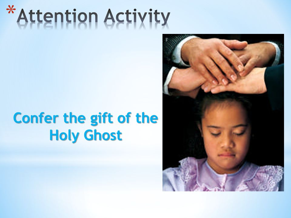 Confer the gift of the Holy Ghost