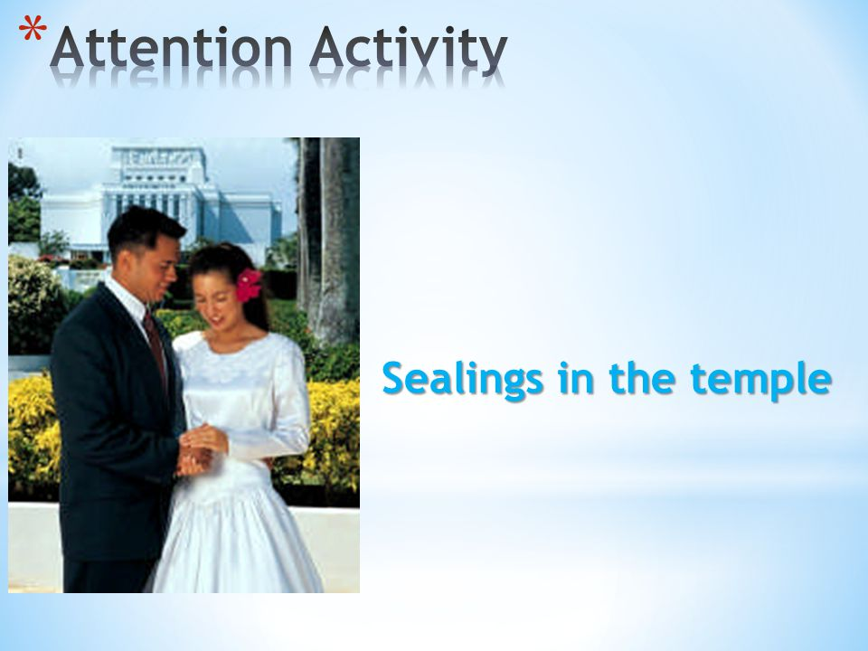 Attention Activity Sealings in the temple