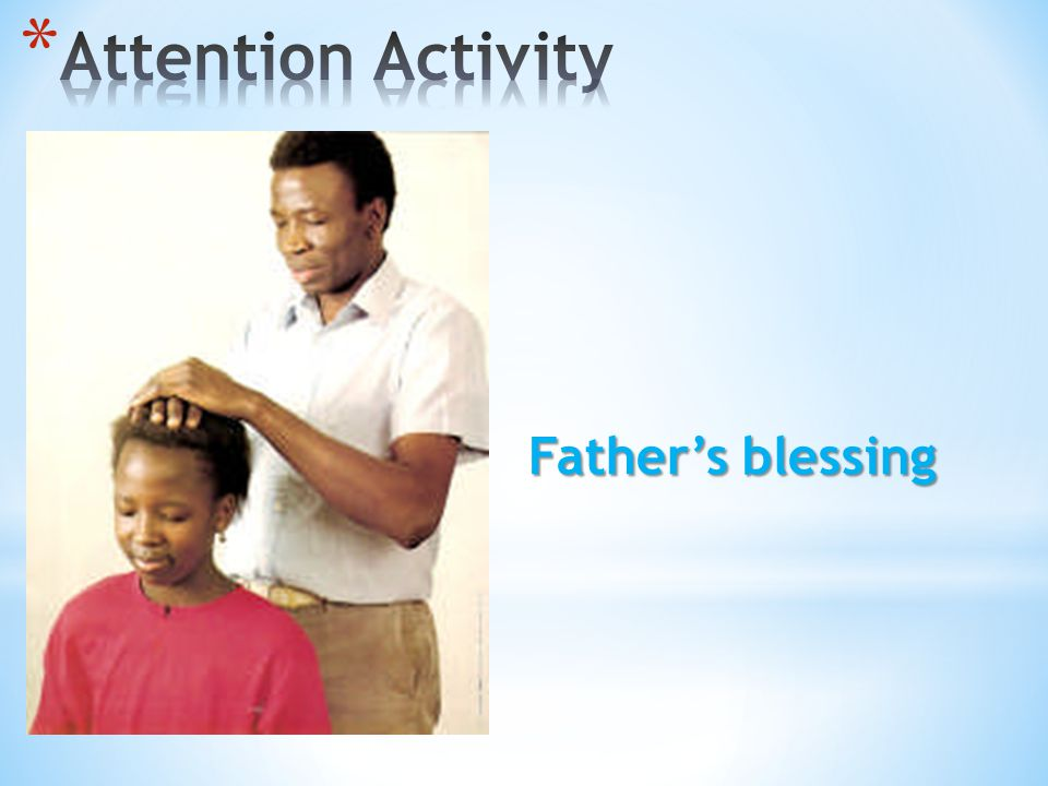 Attention Activity Father's blessing