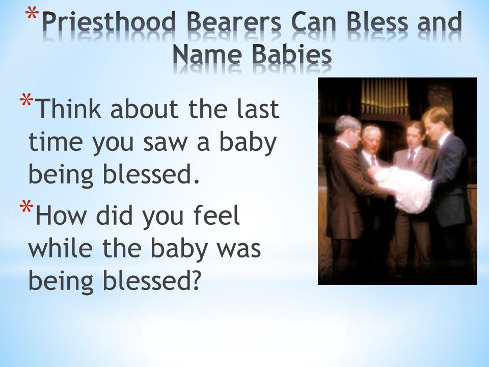 Priesthood Bearers Can Bless and Name Babies