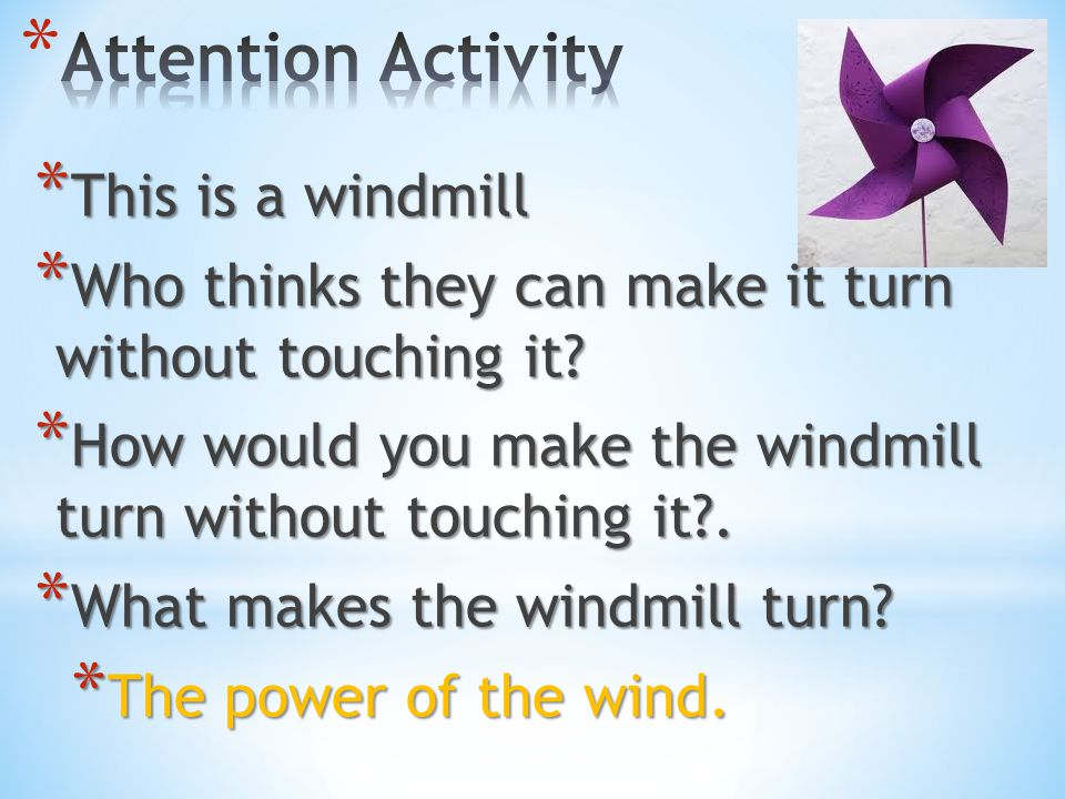 Attention Activity This is a windmill