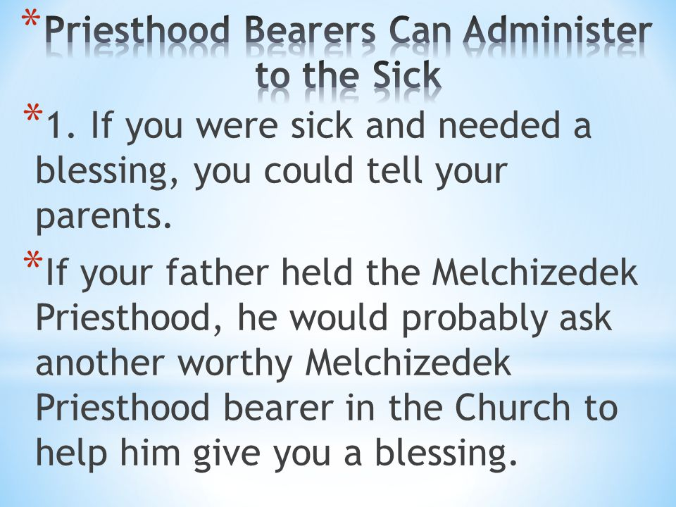 Priesthood Bearers Can Administer to the Sick