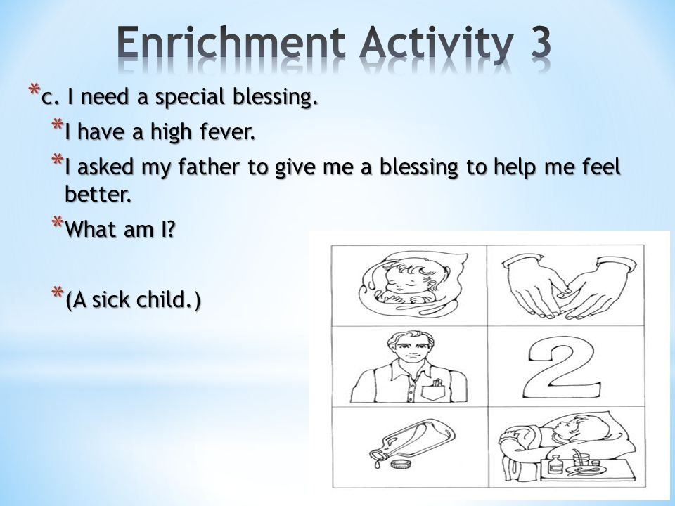 Enrichment Activity 3 c. I need a special blessing.