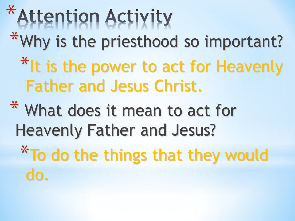 Attention Activity Why is the priesthood so important