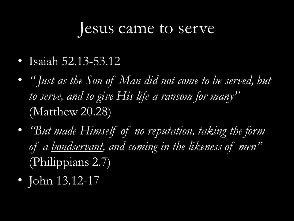 Jesus came to serve Isaiah