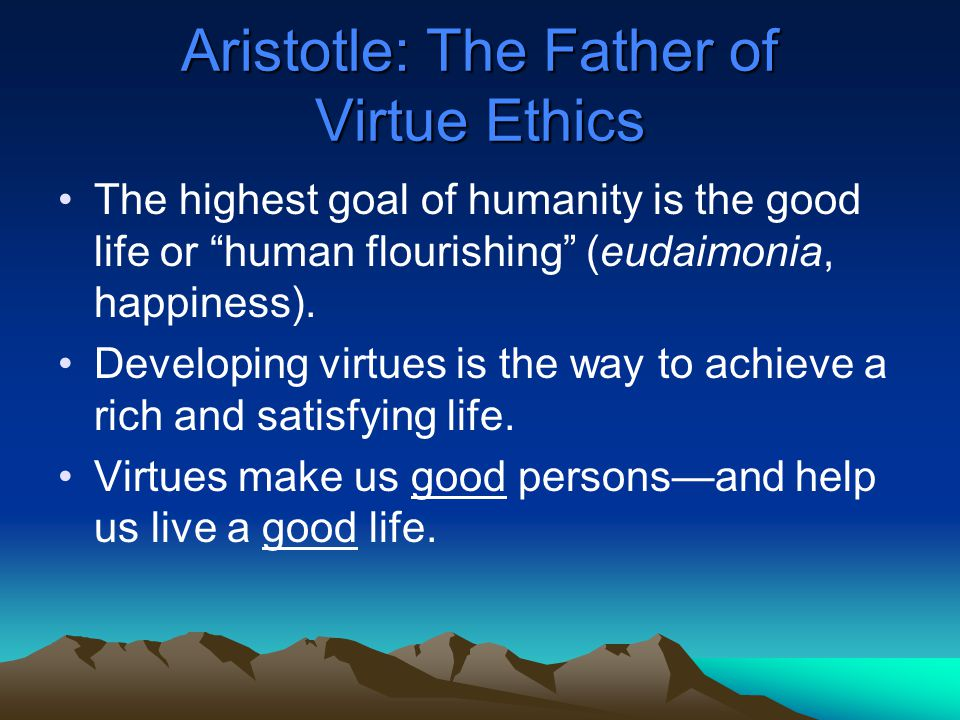aristotle's theory of virtue and happiness To understand the concept of happiness on has to know the nature of virtue, for understanding the nature of virtue one has to determine the soul or spirit aristotle says soul or spirit has two components the rational and the irrational part.
