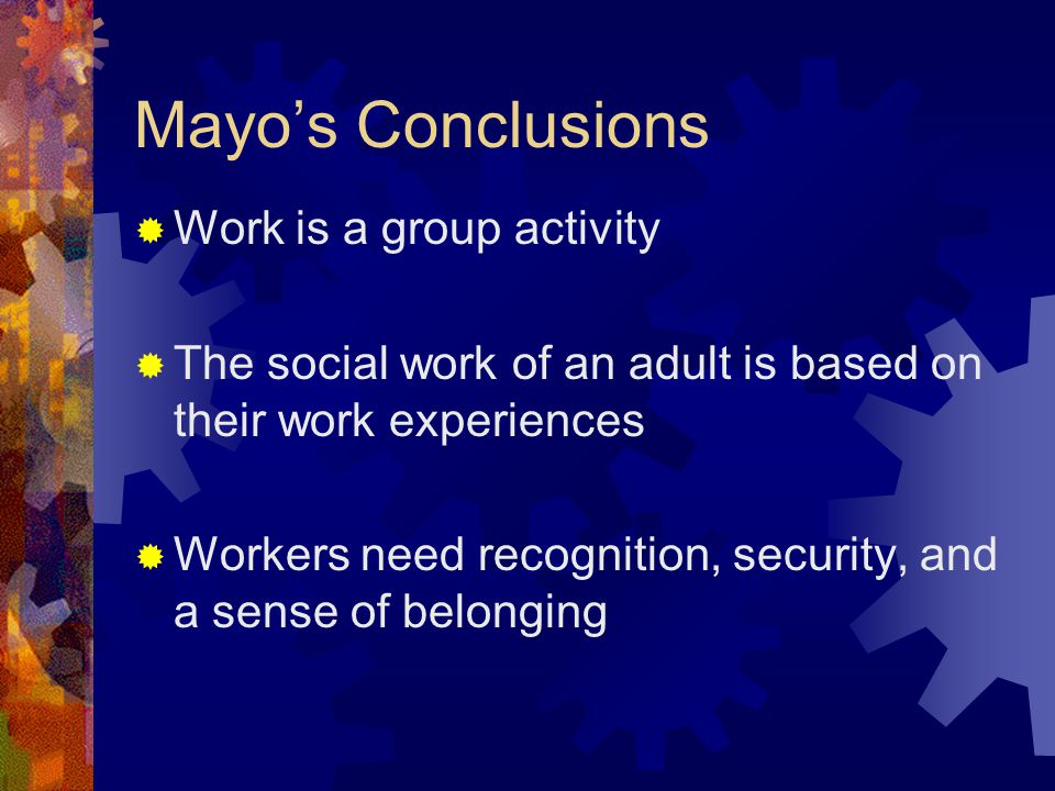 Mayo's Conclusions Work is a group activity