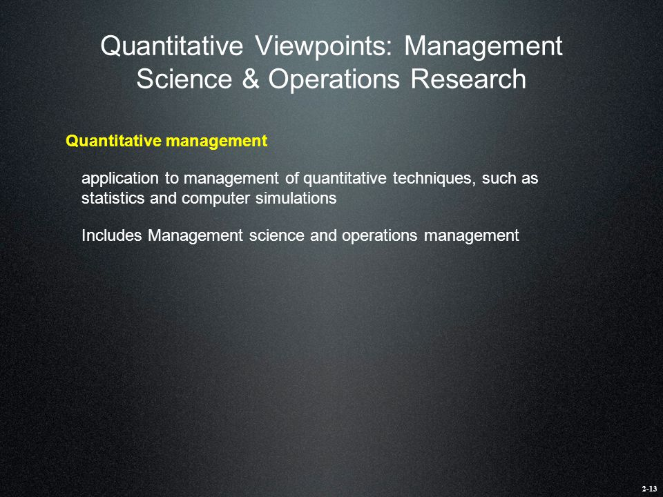 Quantitative Viewpoints: Management Science & Operations Research