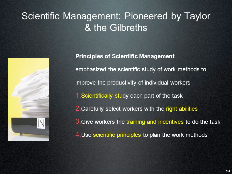 Scientific Management: Pioneered by Taylor & the Gilbreths