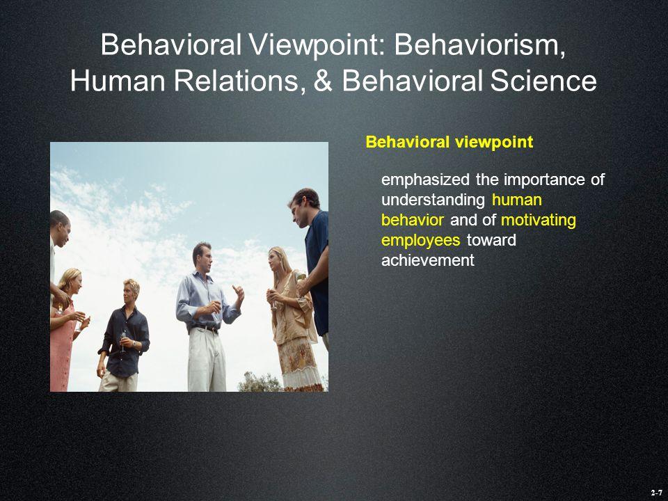 Behavioral Viewpoint: Behaviorism, Human Relations, & Behavioral Science