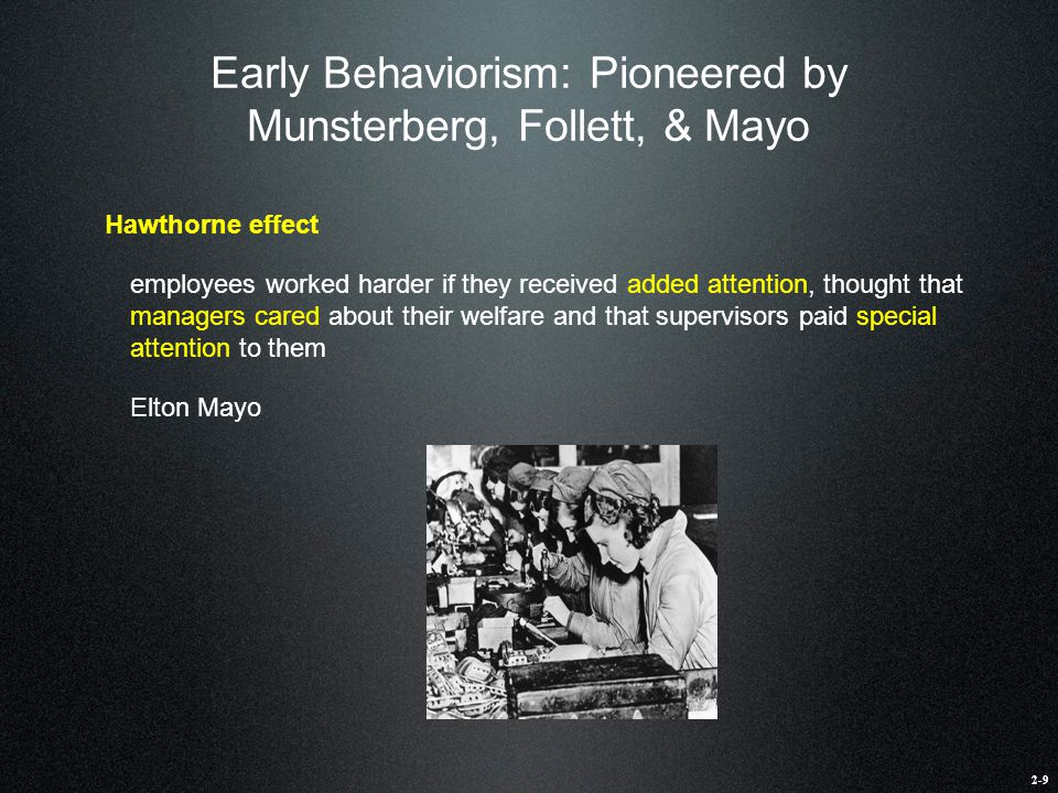 Early Behaviorism: Pioneered by Munsterberg, Follett, & Mayo