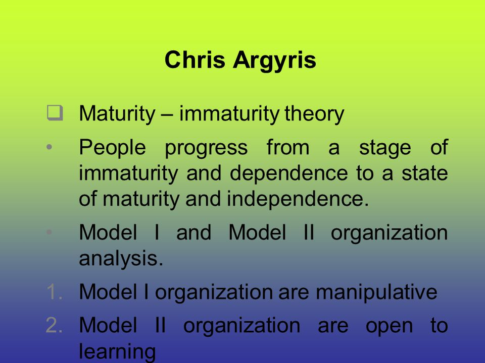 Chris Argyris Maturity – immaturity theory