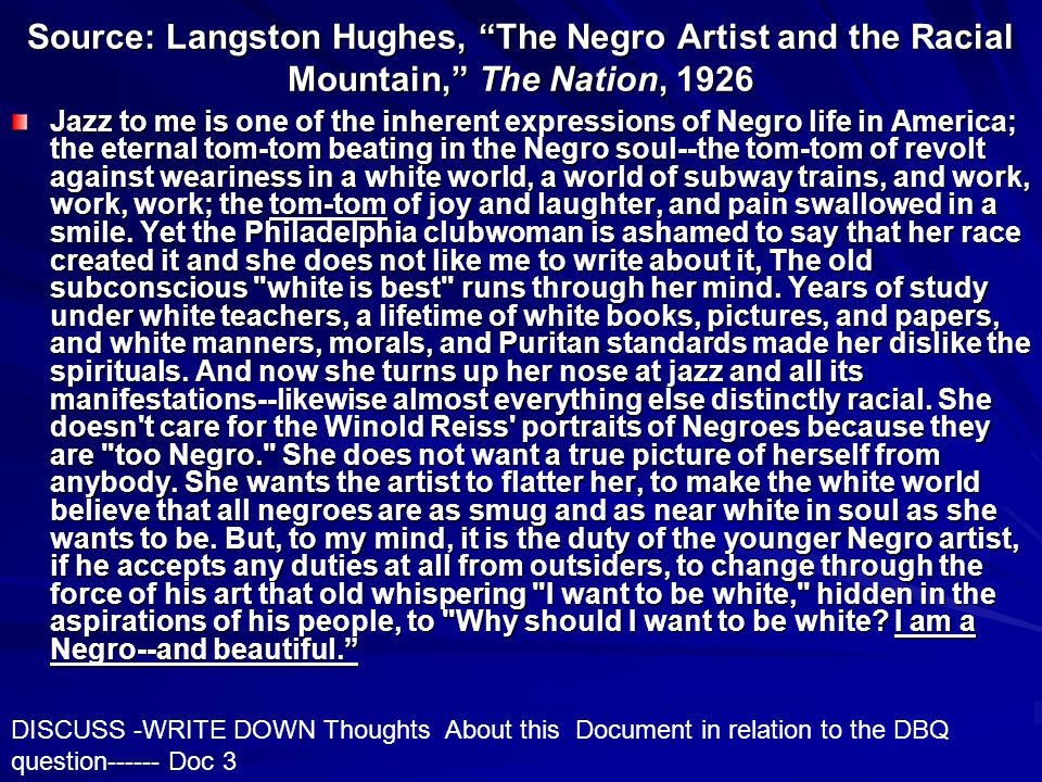 "a literary analysis of the essay the negro artist and the racial mountain by langston hughes In langston hughes' ""the negro artist and the racial mountain"" his main message is trying to get black people to accept their heritage in one passage hughes says, ""i would like to be a white poet meaning behind that, i would like to be white."