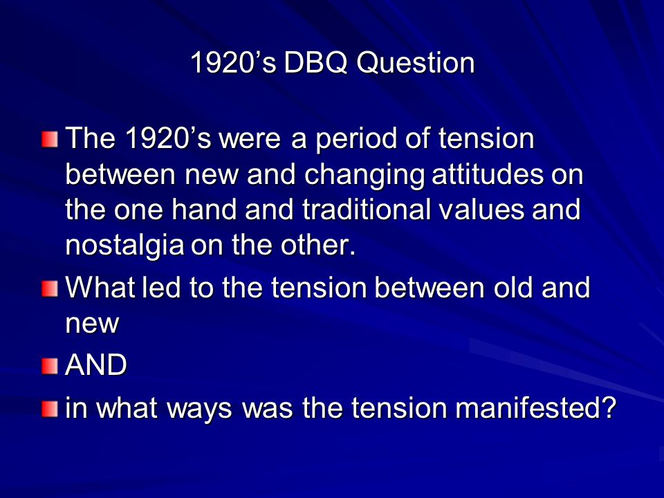 the 1920 s were a period of tension dbq These urban-rural culture wars of this time period represent the everlasting   1920's dbq question: the 1920's were a period of tension.