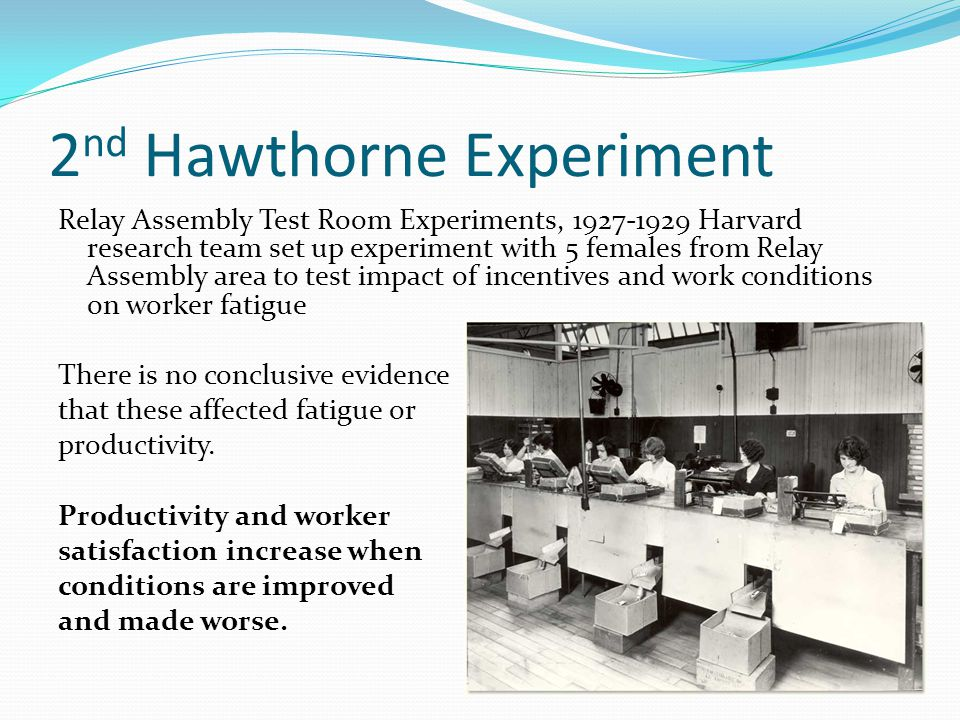 the hawthorn experiment The many lessons of the hawthorne experiments by wally bock in 1924, mit  professor vannevar bush began a series of experiments at the western electric.