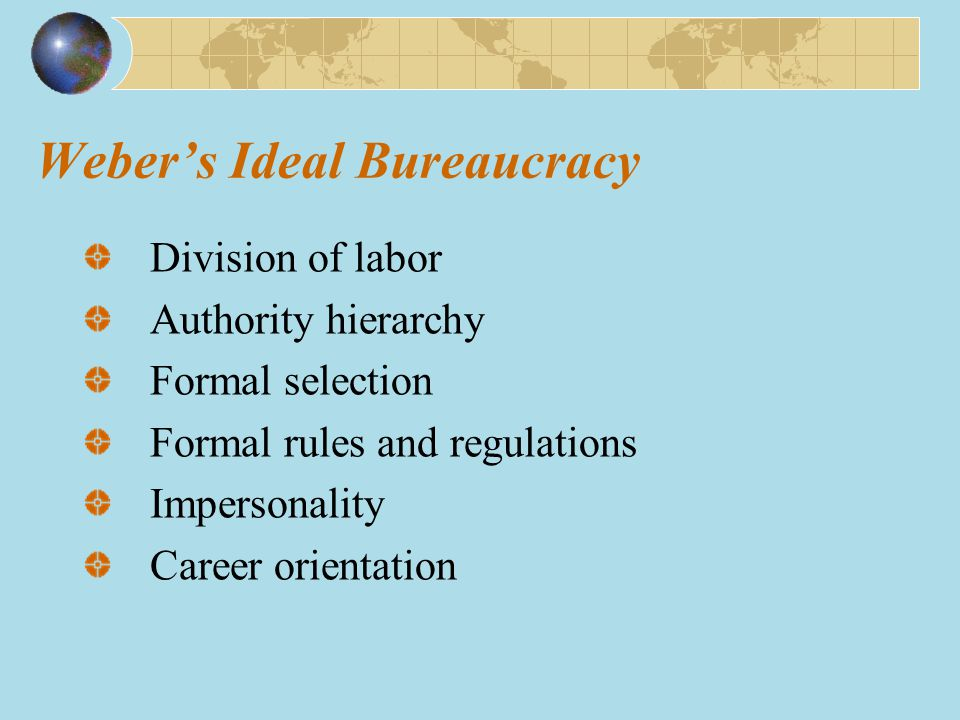 ideal bureaucracy Items to measure bureaucracy derived from different versions of hall's (1961)   max weber's ideal theory of bureaucracy as it was operationalizaed by hall is a.