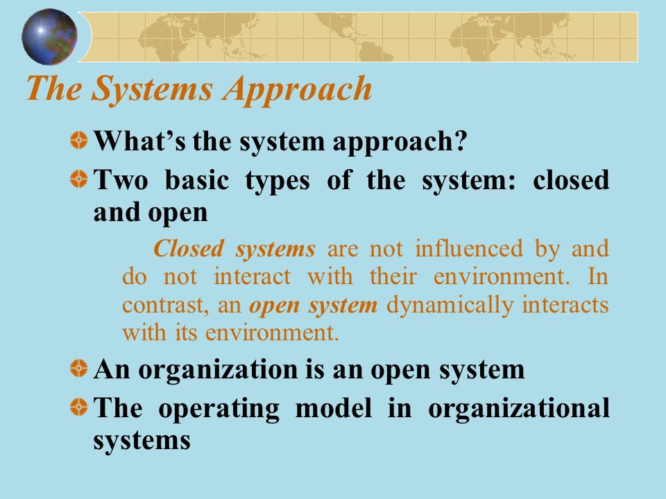 The Systems Approach What's the system approach