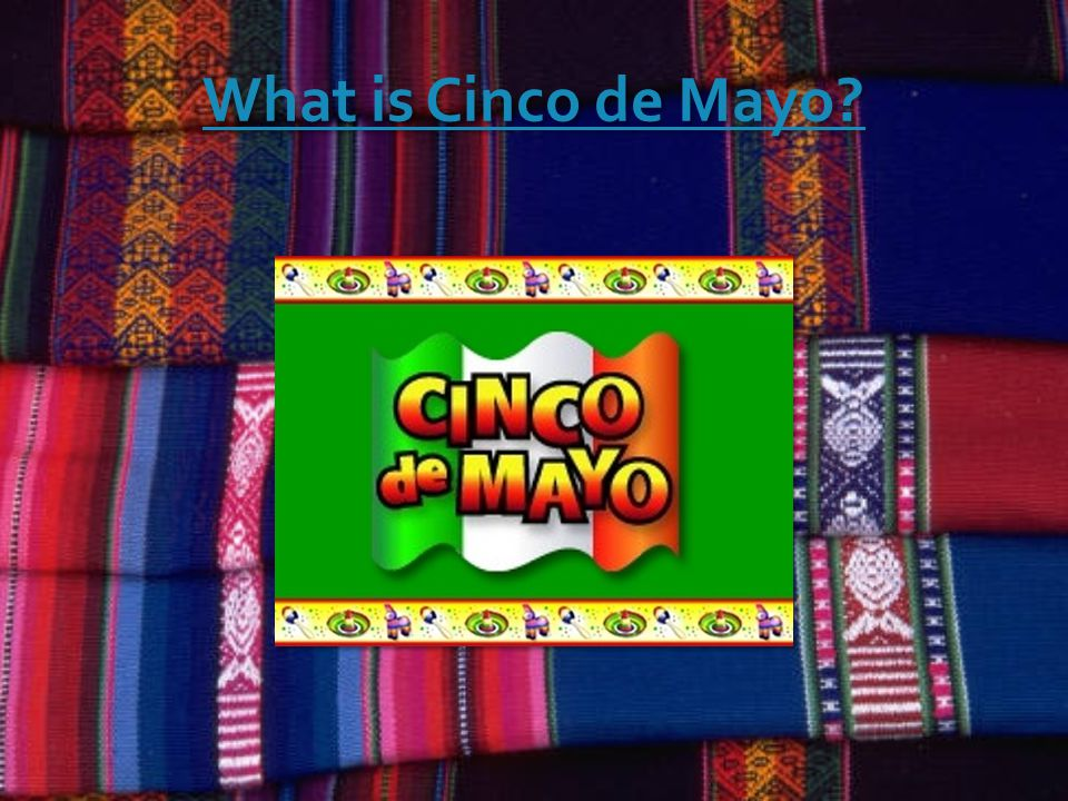 What is Cinco de Mayo
